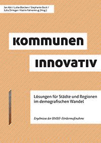 Handbuch: Kommunen innovativ – Lösungen für Städte und Regionen im demografischen Wandel