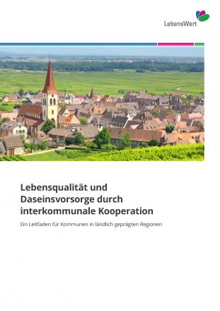 Lebensqualität und Daseinsvorsorge durch interkommunale Kooperation